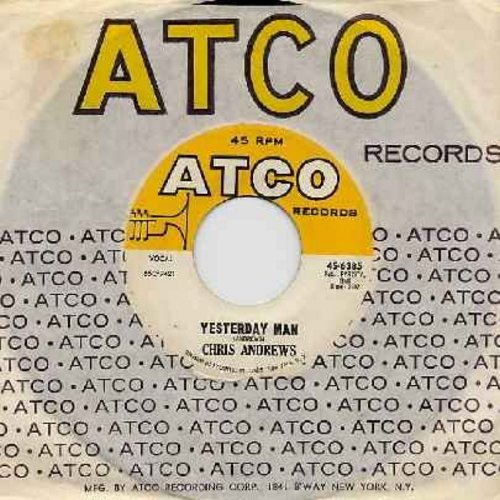 Andrews, Chris - Yesterday Man/Too Bad You Don't Want Me (with Atco company sleeve) - VG7/ - 45 rpm Records
