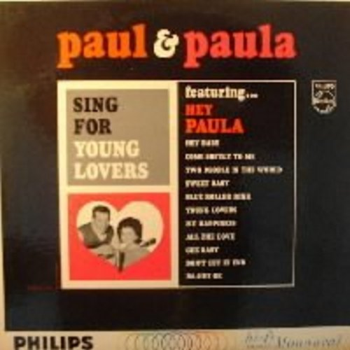 Paul & Paula - Sing For Young Lovers: Hey Paula, Hey Baby, Come Softly To Me, Ba-Hey-Be, My Happiness (mono!) - EX8/VG7 - LP Records