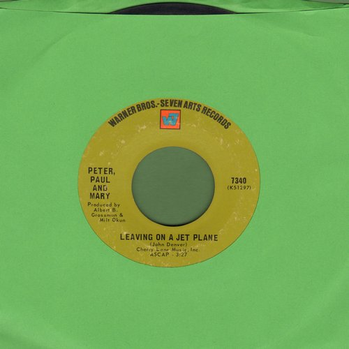 Peter, Paul & Mary - Leaving On A Jet Plane/The House Song  - EX8/ - 45 rpm Records