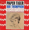 Thompson, Sue - Paper Tiger: Bad Boy, Fan Club, True Confession, Big Hearted Me, What's Wrong Bill (vinyl MONO LP record, NICE condition!) - M10/NM9 - LP Records