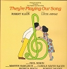 They're Playing Our Song - They're Playing Our Song: Original Cast Recordings featuring Robert Klein and Lucie Arnaz (vinyl STEREO LP record, gate-fold cover) - NM9/EX8 - LP Records