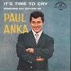 Anka, Paul - It's Time To Cry/Something Has Changed Me (with picture sleeve) - NM9/EX8 - 45 rpm Records