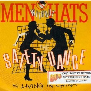 Men Without Hats - Safety Dance (You Can Dance If You Want To)/Living In Chine (with picture sleeve) - EX8/VG7 - 45 rpm Records