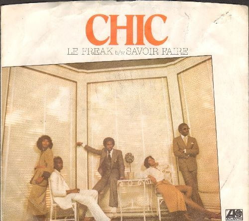 Chic - Le Freak (Freak Out!)/Savoir Faire (with picture sleeve) - VG7/VG6 - 45 rpm Records