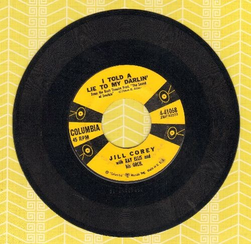 Corey, Jill - I Told A Lie To My Darlin'/Exactly Like You - EX8/ - 45 rpm Records