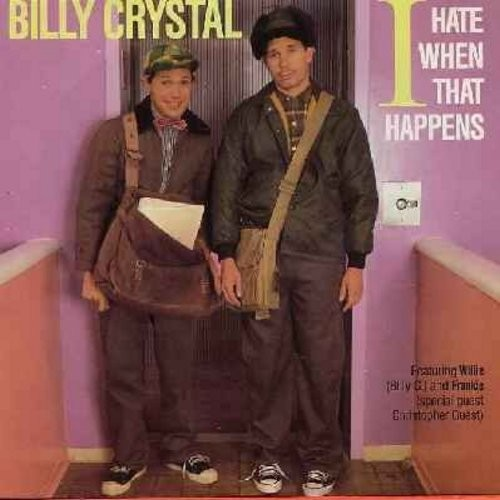 Crystal, Billy - I Hate When That Happens (Hilarious comedy routine in 2 parts featuring Willie & Frankie, as featured on Saturday Night Live! - with picture sleeve) - NM9/EX8 - 45 rpm Records