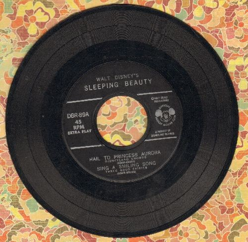 Disney - Hail To Princess Aurora/Sing A Smiling Song/Skumps (Drining Song)/Sleeping Beauty (vinyl EP record, all songs from Walt Disney's Sleeping Beauty) - VG7/ - 45 rpm Records