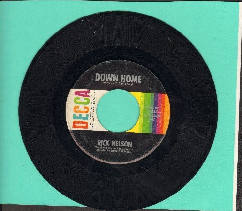 Nelson, Rick - Down Home (VERY NICE ballad, an over-looked GEM!)/Fools Rush In  - VG7/ - 45 rpm Records
