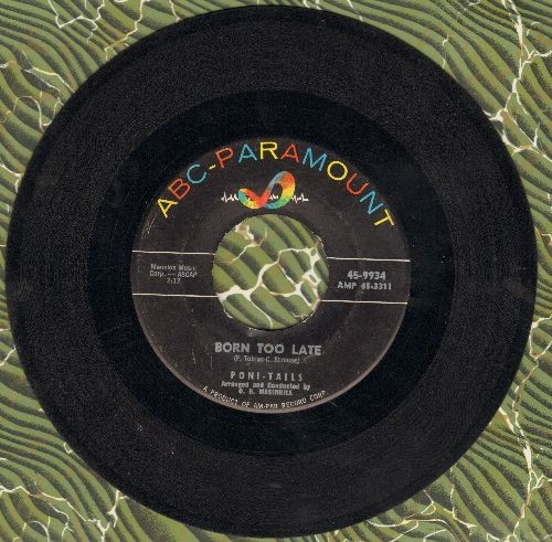 Poni-Tails - Born Too Late/Come On Joey Dance With Me  - VG7/ - 45 rpm Records