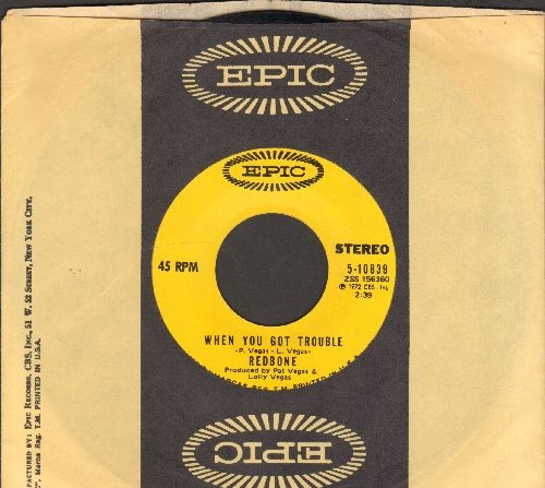 Redbone - When You Got Trouble/Jerico (with Epic company sleeve) - NM9/ - 45 rpm Records