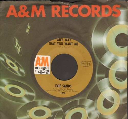 Sands, Evie - Any Way That You Want Me/I'll Never Be Alone Again (with A&M company sleeve) - EX8/ - 45 rpm Records
