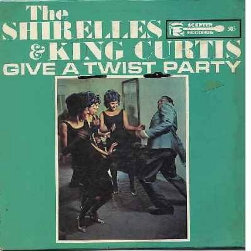 Shirelles & King Curtis - The Shirelles & King Curtis Give A Twist Party: Mama Here Comes The Bride, Welcome Home Baby, Mister Twister, Potato Chips, Ooh Poo Pah Doo, Love Is A Swinging Thing (vinyl MONO LP record) - VG6/VG7 - LP Records