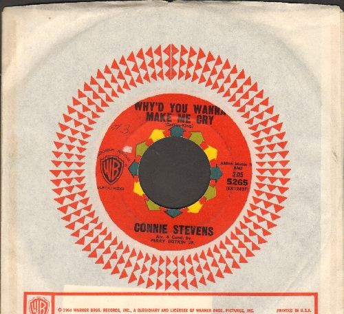 Stevens, Connie - Why'd You Wanna Make Me Cry/Just One Kiss (with vintage Warner Brothers company sleeve) - EX8/ - 45 rpm Records