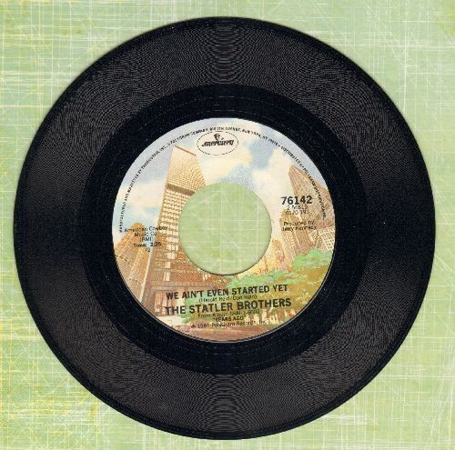 Statler Brothers - We Ain't Even Started Yet/You'll Be Back (Every Night In My Dreams) - NM9/ - 45 rpm Records