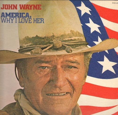 Wayne, John - America, Why I Love Her: Face The Flag, The Pledge Of Alegiance, Taps, An American Boy Grows Up (vinyl STEREO LP recod) - NM9/NM9 - LP Records