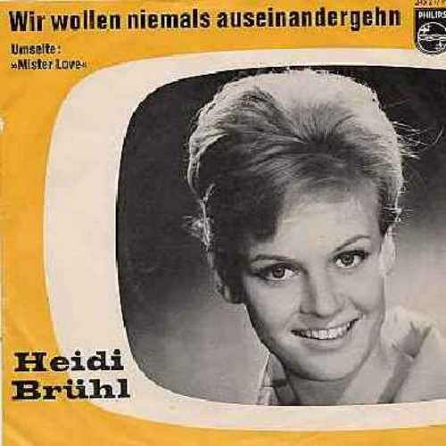 Bruhl, Heidi - Wir wollen niemals auseinander gehn/Mister Love (German Pressing with picture sleeve, sung in German) (Hit tile came in 2nd at annual Grand Prix D'Eurovision Preliminary Competition, just shy of representing Germany at the Main Event. Heidi