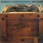 Bachman-Turner Overdrive - Not Fragile: You Ain't Seen Nothing Yet, Sledgehammer, Blue Moanin' (Vinyl STEREO LP record, gate-fold cover) - NM9/EX8 - LP Records