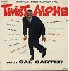 Carter, Cal - Twist Along with Cal Carter - Simply Instrumental: The Roach, Mack The Knife, The Twist, What's I Say?, Mother-In-Law, Mashed Potatoes, Watusi, Quarter To Three (Vinyl LP record, SEALED -never opened!-, near-impossible to find in such untouc