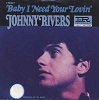 Rivers, Johnny - Baby I Need Your Lovin'/Getting' Ready For Tomorrow (with picture sleeve) - NM9/EX8 - 45 rpm Records