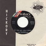 Thompson, Sue - If The Boy Only Knew/Have A Good Time (with vintage Hickory company sleeve) - NM9/ - 45 rpm Records