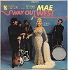 West, Mae - Way Out West - Come On Up And Rock With Me: Day Tripper, When A Man Loves A Woman, Shakin' All Over, Twist And Shout, Mae Day, You Turn Me On (Vinyl STEREO LP record) - NM9/EX8 - LP Records