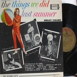Fabares, Shelley - The Things We Did Last Summer: Locomotion, Johnny Loves Me, Vacation, Palisades Park, Johnny Get Angry, See You In September (Vinyl MONO LP record, first pressing, NICE CONDITION!) - NM9/EX8 - LP Records