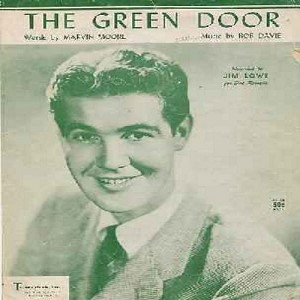 Lowe, Jim - The Green Door - SHEET MUSIC for the 1957 Rock-A-Billy Hit made popular by Jim Lowe (this is SHEET MUSIC, not any other kind of media! Shipping same as 45rpm record) - EX8/ - Sheet Music