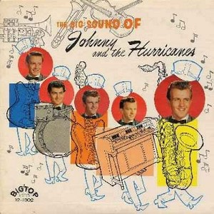 Johnny & The Hurricanes - The Big Sound Of Johnny & The Hurricanes: Molly-O, You Are My Sunshine, Like…Rock, Beatnik Fly, The Kid, Bye Bye Blackbird, Traffic Jam, Teensville Tonight, Mister Irving, Sheba, Tom's Tune, Corn Pone (Vinyl MONO LP record, EXTRE