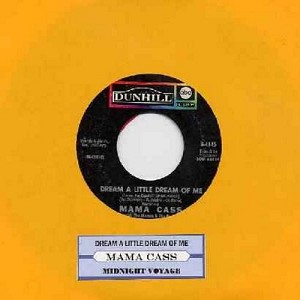 Mama Cass - Dream A Little Dream Of Me/Midnight Voyage (with Dunhill company sleeve and juke box label) - EX8/ - 45 rpm Records