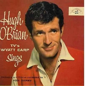 O'Brian, Hugh - TV's Wyatt Earp Sings: Legend Of Wyatt Earp, Down In The Meadow, Roll Out The Wagon, One Silver Dollar, On Boot Hill, Don't Move (Vinyl MONO LP record) - NM9/EX8 - LP Records