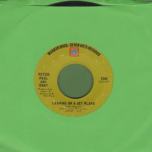 Peter, Paul & Mary - Leaving On A Jet Plane/The House Song (with juke box label) - EX8/ - 45 rpm Records