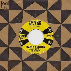 Robbins, Marty - The Story Of My Life/Once-A-Week Date (with vintage Columbia company sleeve) - NM9/ - 45 rpm Records