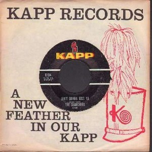 Searchers - Ain't Gonna Kiss Ya/Ain't That Just Like Me (with vintage Kapp company sleeve) - EX8/ - 45 rpm Records