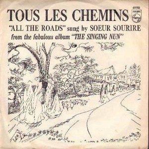 Singing Nun - Tous Les Chemins/Frere Tout L'Monde (OBSCURE follow-up to the World Hit -Dominique- sung in French with RARE picture sleeve) (bb) - NM9/EX8 - 45 rpm Records