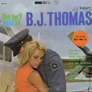 Thomas, B. J. - The Very Best Of: Billy And Sue, Keep It Up, You'll Never Walk Alone, Viet Nam, Chains Of Love (Vinyl STEREO LP record) - NM9/EX8 - LP Records