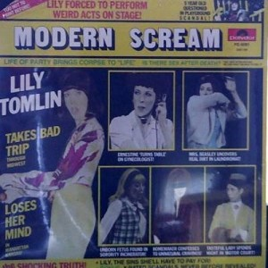 Tomlin, Lily - Modern Scream - Comedic Genius Lily Tomlin gives fans a RARE sampling of her many characters, including Ernestine the telephone operator and 5 1/2 year old Edith Ann.  (Vinyl STEREO LP record, 1975 first issue, gate-fold cover, SEALED, neve