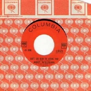 Williams, Andy - Can't Get Used To Losing You/Days Of Wine And Roses (with Columbia company sleeve) - EX8/ - 45 rpm Records