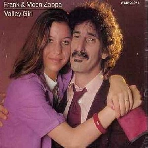 Zappa, Frank & Moon - Valley Girl/You Are What You Is (The ULTIMATE Novelty Record that started a short-lived Global craze!) (with picture sleeve, song lyrics on back) - NM9/VG7 - 45 rpm Records