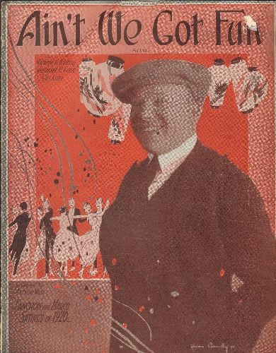Ain't We Got Fun - Vintage SHEET MUSIC for the Standard by Richard A. Whiting, Raymond B. Egan and Gus Kahn, introduced by Arthur West in Fanchon and Marco Satires of 1920. Original issue, almost 100 years old! - VG7/ - Sheet Music