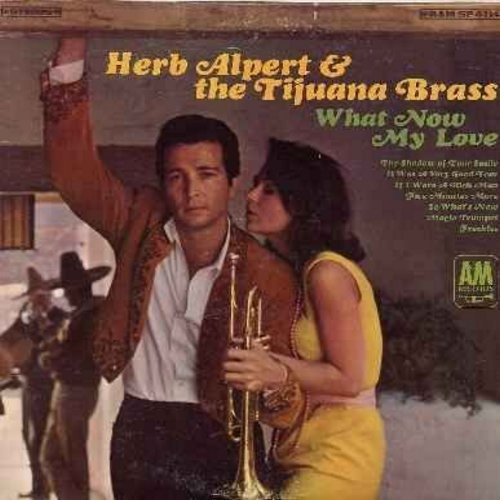 Alpert, Herb & The Tijuana Brass - What Now My Love: It Was A Very Good Year, If I Were A Rich Man, Magic Trumpet, The Shadow Of Your Smile (Vinyl STEREO LP record) - EX8/VG7 - LP Records