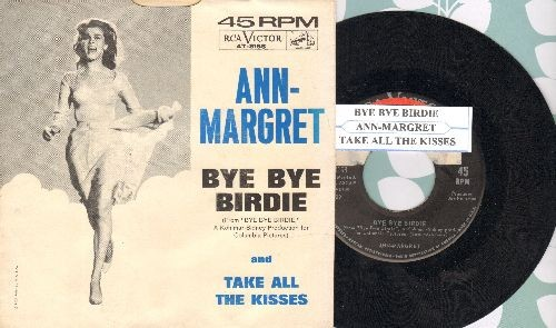 Ann-Margret - Bye Bye Birdie/Take All The Kisses (with RARE picture sleeve and juke box label, sol) - EX8/EX8 - 45 rpm Records