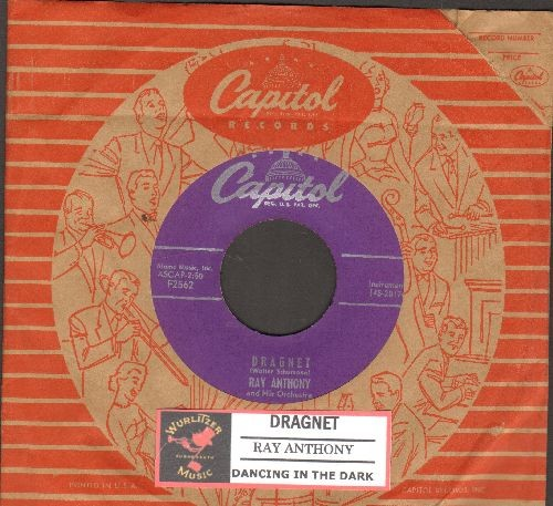 Anthony, Ray - Dragnet/Dancing In The Dark (with juke box label and vintage Capitol company sleeve) - EX8/ - 45 rpm Records
