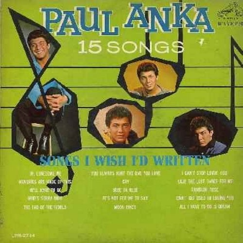 Anka, Paul - Songs I Wish I'd Written: Moon River, The End Of The World, He'll Have To Go, I Can't Stop Lovin' You, All I Have To Do Is Dream, Who's Sorry Now, Memories Are Made Of This, Cry (Vinyl STEREO LP record) - NM9/EX8 - LP Records