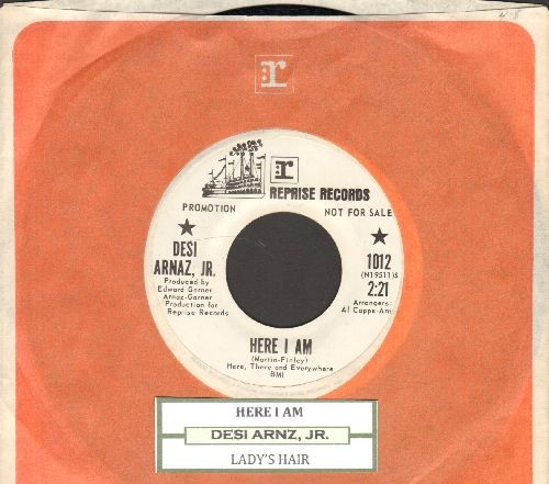 Arnaz, Desi, Jr. - Here I Am/Lady's Hair (DJ advance pressing with Reprise company sleeve and juke box label) - NM9/ - 45 rpm Records