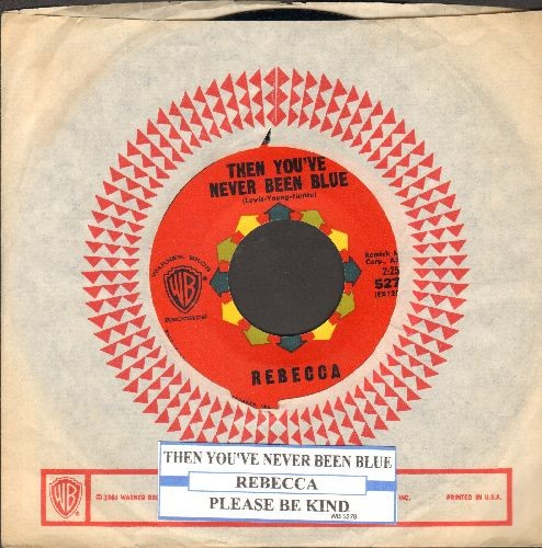 Rebecca - Then You've Never Been Blue/Please Be Kind (with juke box label and vintage Warner Brothers company sleeve) - NM9/ - 45 rpm Records