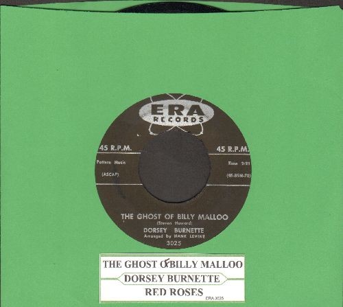 Burnette, Dorsey - The Ghost Of Billy Malloo/Red Roses (with juke box label) - VG7/ - 45 rpm Records