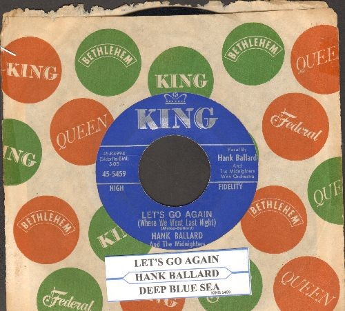 Ballard, Hank & The Midnighters - Let's Go Again (Where We Went Last Night)/Deep Blue Sea (with juke box label and King company sleeve) - NM9/ - 45 rpm Records