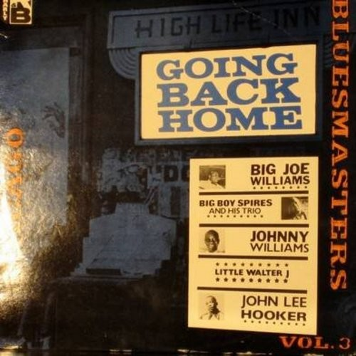 Williams, Big Joe, Big Boy Spires & His Trio, Johnny Williams, John Lee Hooker - Going Back Home - Bluesmasters Vol. 3: My Baby Left, King's Highway, Eula Mae, Silver Haired Woman, Fat Mouth, Talkin' Boogie, Graveyard Blues, Road Trouble (Vinyl MONO LP re