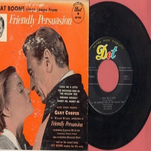 Boone, Pat - Pat Boone sings from Friendly Persuasion: Coax Me A Little/The Mockingbird In The Willow Tree/Indiana Holiday/Marry Me, Marry Me (Vinyl EP record with picture cover) - NM9/VG7 - 45 rpm Records