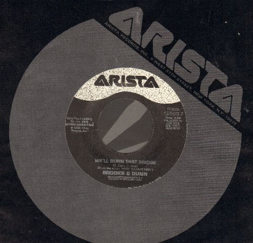 Brooks & Dunn - We'll Burn That Bridge/Heartbroke Out Of My Mind (with Arista company sleeve) - EX8/ - 45 rpm Records